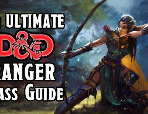 The Ultimate D&D 5E Ranger Class Guide (2021)