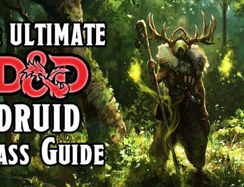 The Ultimate D&D 5E Druid Class Guide (2021)