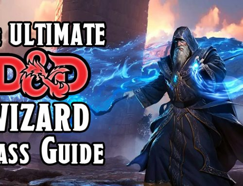 The Ultimate D&D 5E Wizard Class Guide (2021)